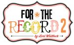 Echo Park Paper Company - For the Record 2 - Tailorede Record Tailored
