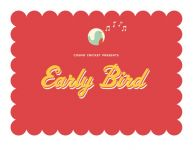 Cosmo Cricket - Early Bird